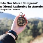 Who Holds Our Moral Compass?